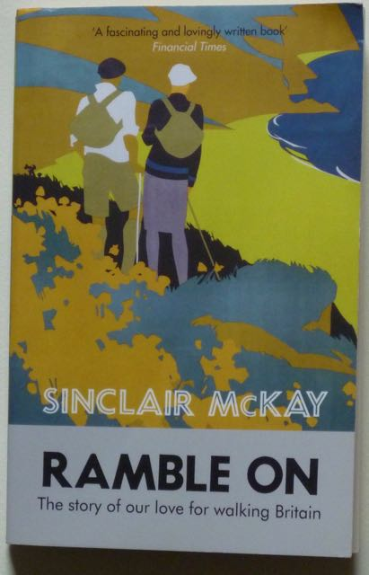 Harry Mount enjoys Ramble On by Sinclair McKay, a book about the British love of walking.